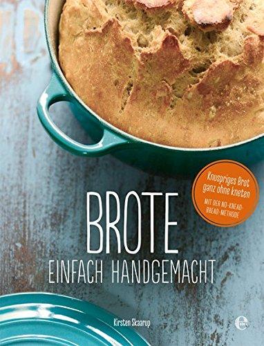 Brote, einfach handgemacht: Das No-Knead- Bread - ganz ohne kneten