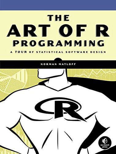 The Art of R Programming: A Tour of Statistical Software Design ISBN-13 9781593273842