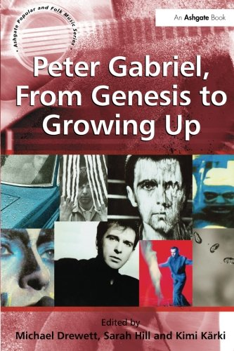 Peter Gabriel, From Genesis to Growing Up (Ashgate Popular and Folk Music Series)