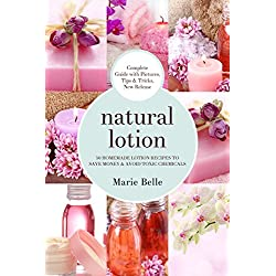 Natural Lotion: 50 Homemade Lotion Recipes To Save