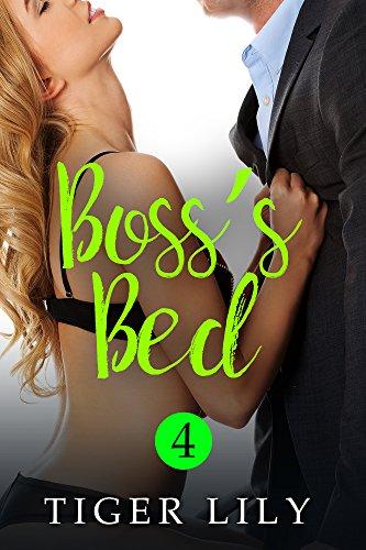 Boss's Bed (Boss's Desk Book 4) (Boss's Desk)