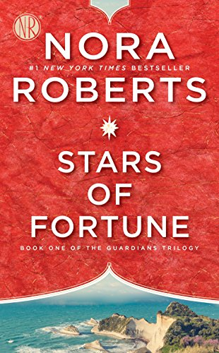 Stars of Fortune (Guardians Trilogy, book 1) by Nora Roberts
