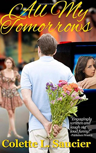 Book: All My Tomorrows by Colette L. Saucier