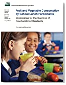 Fruit and Vegetable Consumption by School Lunch Participants: Implications for the Success of New Nutrition Standards