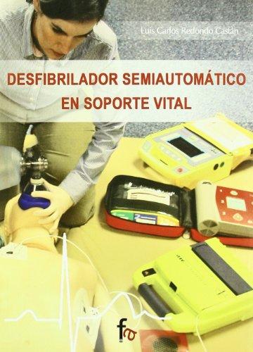 Desfibrilador semiautomatico en soporte vital / Semi-automatic defibrillator life support (Spanish Edition) (Semi Automatic Defibrillator)