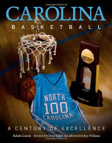 [PDF] Carolina Basketball: A Century of Excellence Free Download | Publisher : The University of North Carolina Press | Category : Sports | ISBN 10 : 0807834106 | ISBN 13 : 9780807834107