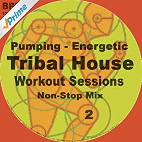Tribal house workout music non stop mix 2 for Tribal house songs