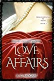 From Cleopatra to Hugo: History's Most Legendary Love Affairs (Book 1)