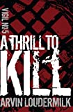 A Thrill to Kill (Vigil) (Volume 5)