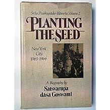 Srila Prabhupada-Lilamrta: A Biography of His Divine Grace A.C. Bhaktivedanta Swami Prabhupada, Vol. 2 - Planting the Seed: New York City, 1965-1966