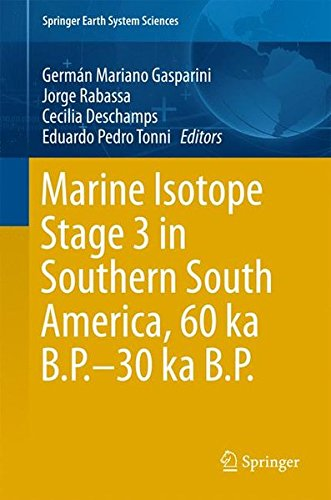 Marine Isotope Stage 3 in Southern South America, 60 KA B.P.-30 KA B.P. (Springer Earth System Sciences)