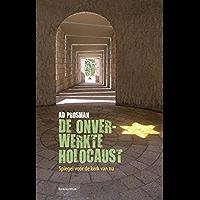 De onverwerkte holocaust