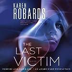 The Last Victim: A Dr. Charlotte Stone Novel | Karen Robards