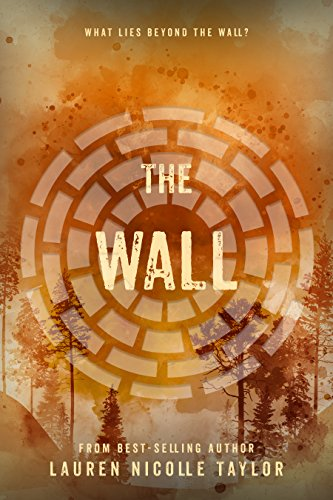 The Wall (The Woodlands Series Book ()