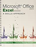 img - for Microsoft   Excel 2013: A Skills Approach with SIMnet Access Card book / textbook / text book