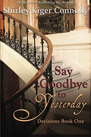 book cover of Say Goodbye to Yesterday