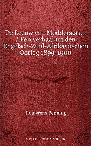 - De Leeuw van Modderspruit / Een verhaal uit den Engelsch-Zuid-Afrikaanschen Oorlog 1899-1900 (Dutch Edition)