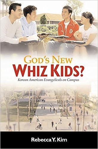 Gods New Whiz Kids?: Korean American Evangelicals on Campus