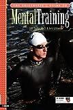 The Triathlete's Guide to Mental Training (Ultrafit Multisport Training)