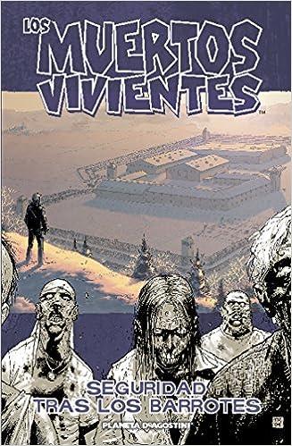 Robert Kirkman - Los Muertos Vivientes Nº 03: Seguridad Tras Los Barrotes (los Muertos Vivientes (the Walking Dead Cómic))