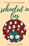 Schooled In Lies (Kendra Clayton Series Book 4)