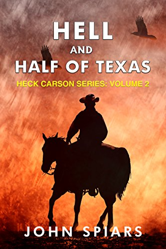 Hell and Half of Texas: Heck Carson Series:  Volume 2 by [Spiars, John]