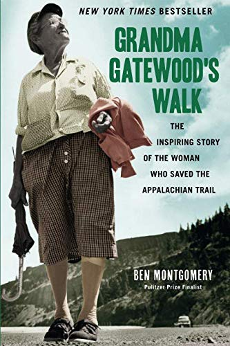 Grandma Gatewood's Walk: The Inspiring Story of the Woman Who Saved the Appalachian Trail by Chicago Review Press