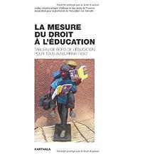 Mesure du Droit a l'Ecucation: Tableau Bord Education Pour Tous a