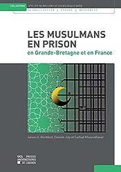 Les Musulmans en prison: en Grande-Bretagne et en France (Atelier de recherches sociologiques) (French Edition)
