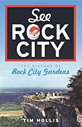 See Rock City: The History of Rock City Gardens (Landmarks)