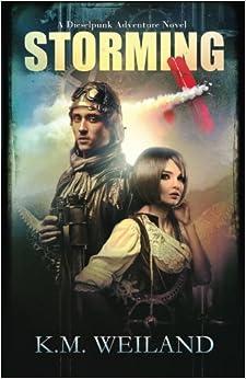 Storming: A Dieselpunk Adventure Novel