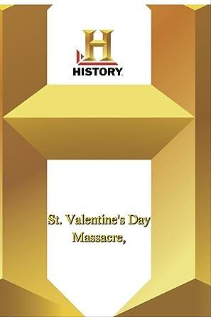 History    The St. Valentineu0027s Day Massacre
