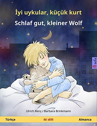 İyi uykular, küçük kurt - Schlaf gut, kleiner Wolf. İki dilli çocuk kitabı (Türkçe - Almanca) (www.childrens-books-bilingual.com) (German Edition)