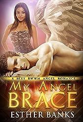 My Angel Brace (BWWM Paranormal Angel Romance Book 2)