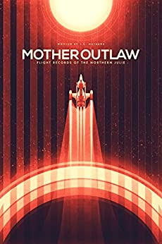 Mother Outlaw (Flight Records of The Northern Julie Book 1) by [Nathans, J.C.]