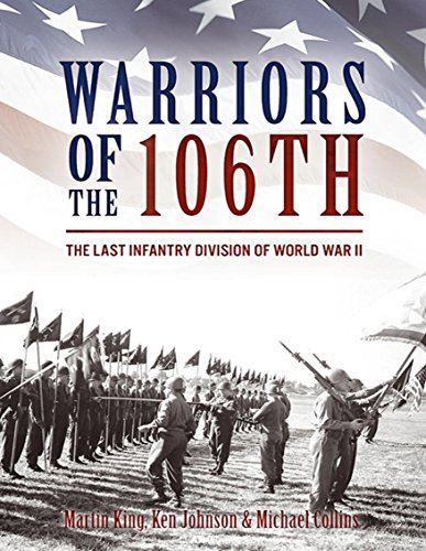 Warriors of the 106th: The Last Infantry Division of World War II cover
