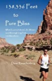 138,336 Feet to Pure Bliss, Dane Rauschenberg, 1937445240
