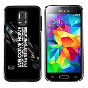 Be Good Phone Accessory // Dura Cáscara cubierta Protectora Caso Carcasa Funda de Protección para Samsung Galaxy S5 Mini, SM-G800, NOT S5 REGULAR! // Motivating Word Art Welcome Hom