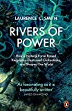 Rivers of Power: How a Natural Force Raised