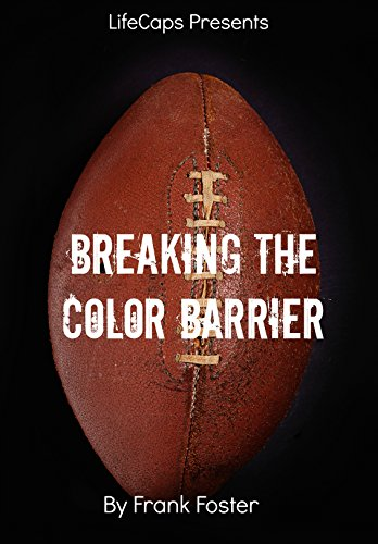 "Search : Breaking the Color Barrier: The Story of the First African American NFL Head Coach, Frederick Douglass ""Fritz"" Pollard"