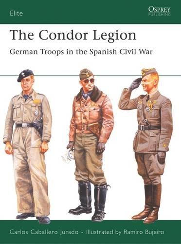 Download The Condor Legion: German Troops in the Spanish Civil War (Elite) ebook