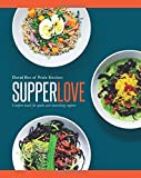 Supper Love: Comfort Bowls for Quick and Nourishing Suppers