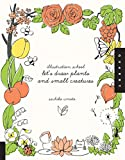 Illustration School: Let's Draw Plants and Small