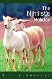 The Nihilist's Holiday, Tom Simoneaux, 0595280897