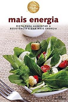 Mais Energia - Dieta para aumentar a resistência e dar mais energia (Viva Melhor) por [Editora Melhoramentos]