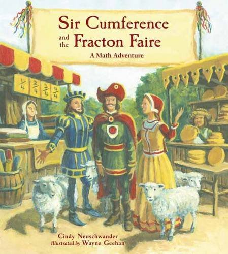 Sir Cumference and the Fracton Faire (Math Adventures)