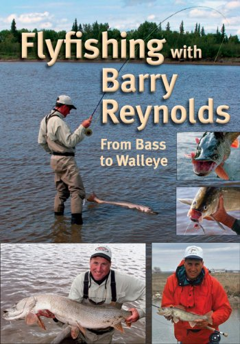Flyfishing With Barry Reynolds: From Bass to Walleye (Fishing Reynolds Barry)