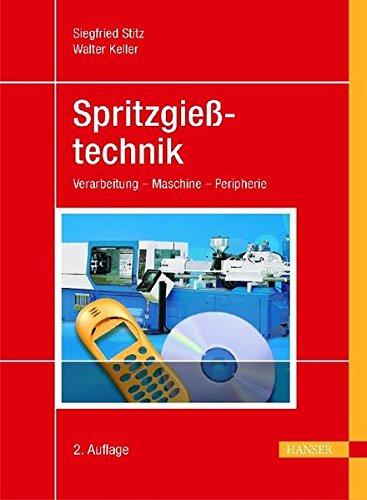 Spritzgießtechnik: Verarbeitung - Maschine - Peripherie (Print-on-Demand)