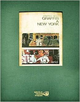 Graffiti A New York Amazon De Andrea Nelli Fremdsprachige Bucher