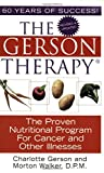 The Gerson Therapy: the Proven Nutritional Program for Cancer and Other Illnesses by Charlotte Gerson (24-Jun-2005) Paperback
